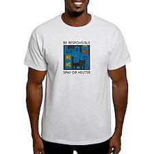 Be Responsible, Spay or Neute Ash Grey T-Shirt