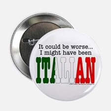 """It Could Be Worse.."" (ITA) Button"