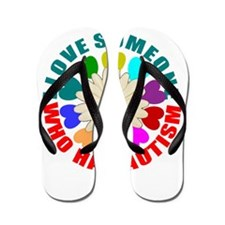 I love someone who has autism Flip Flops