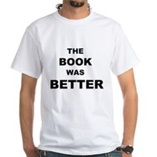 The Book was Better (Light) Shirt