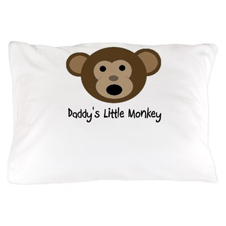 Daddy's Monkey Pillow Case