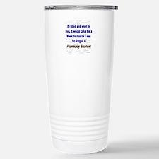 Pharmacist Humor Travel Mug
