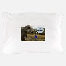 knowhere to hide Pillow Case