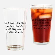 I Stink At Math Drinking Glass