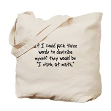 I Stink At Math Tote Bag