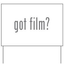 Got film? Yard Sign