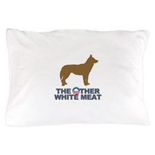Dog, The Other White Meat Pillow Case