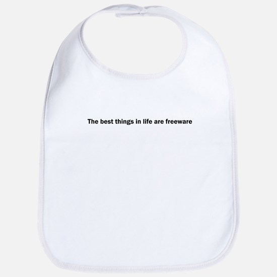 The best things in life are f Bib