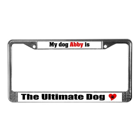My Dog Abby License Plate Frame