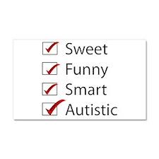 Sweet, Funny, Smart, Autistic Car Magnet 20 x 12