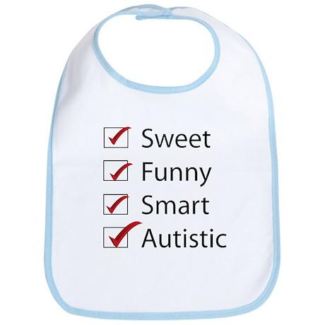 Sweet, Funny, Smart, Autistic Bib