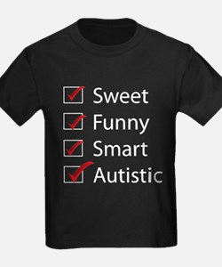 Sweet, Funny, Smart, Autistic T