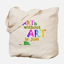 Earth Without Art Tote Bag