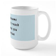 """""""Pursue Your Dreams"""" Mug"""