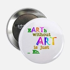 """Earth Without Art 2.25"""" Button (10 pack)"""