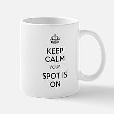 Keep Calm Spot is On Mug