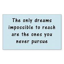 """""""Pursue Your Dreams"""" Decal"""