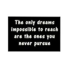 """""""Pursue Your Dreams"""" Rectangle Magnet (B"""