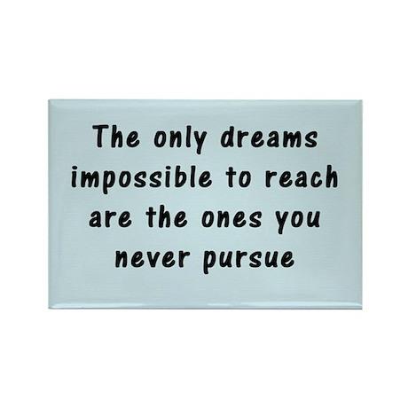 """""""Pursue Your Dreams"""" Rectangle Magnet"""