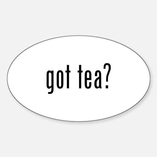 Got tea? Sticker (Oval)