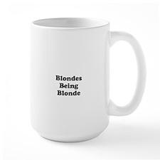 Blondes Being Blonde Mug
