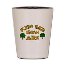 Kiss Me Irish Ars! Shot Glass
