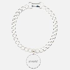 Got empathy? Bracelet
