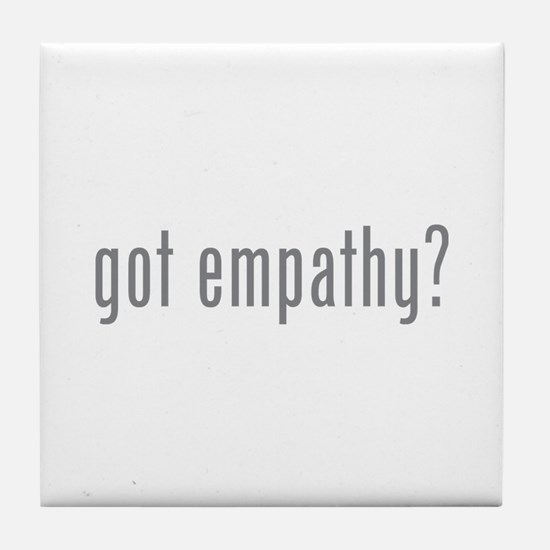 Got empathy? Tile Coaster