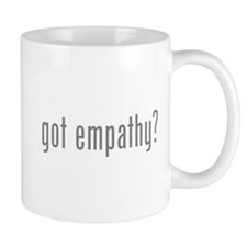 Got empathy? Small Mugs