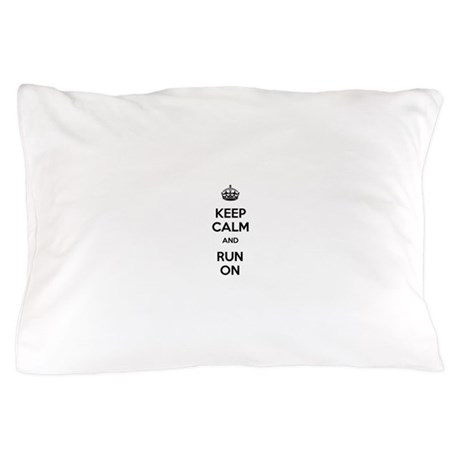 Keep Calm and Run On Pillow Case