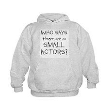 Small Actors Hoodie