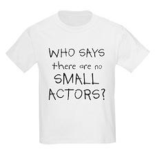 Small Actors Kids T-Shirt