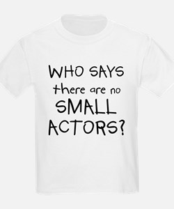Small Actors Kids T-Shirt