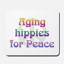 Aging Hippies for Peace Mousepad