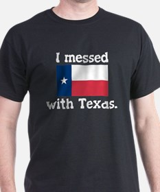 I Messed With Texas Black T-Shirt