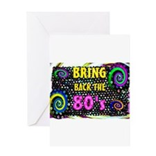 bring back the 80s Greeting Card