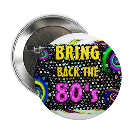 """bring back the 80s 2.25"""" Button (10 pack)"""