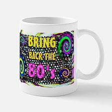 bring back the 80s Mug