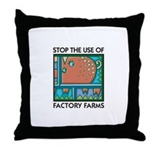 Stop the Use of Factory Farms Throw Pillow