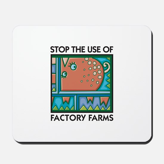 Stop the Use of Factory Farms Mousepad