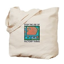 Stop the Use of Factory Farms Tote Bag