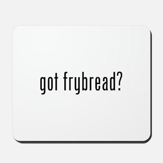 Got frybread? Mousepad