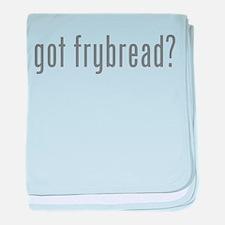 Got frybread? baby blanket