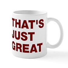 That's Just Great Mug