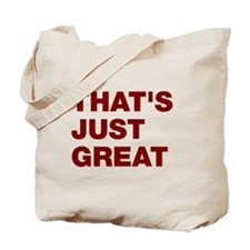That's Just Great Tote Bag