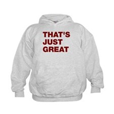 That's Just Great Hoodie