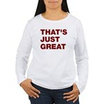 That's Just Great Women's Long Sleeve T-Shirt
