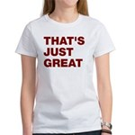 That's Just Great Women's T-Shirt