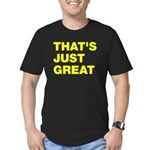 That's Just Great Men's Fitted T-Shirt (dark)