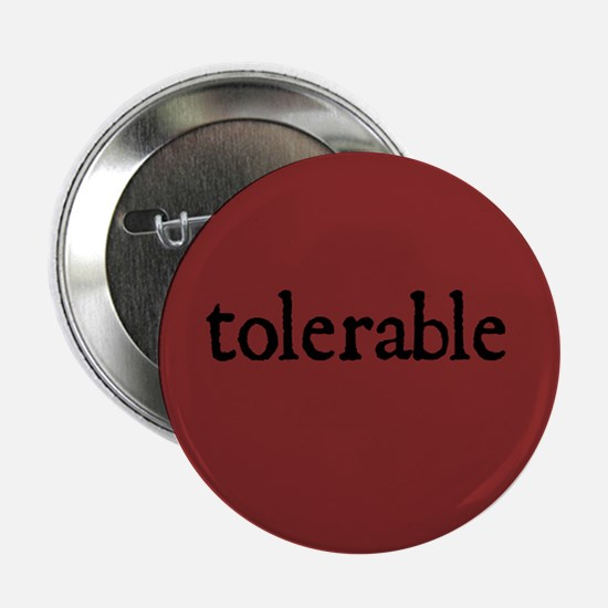 Tolerable Button